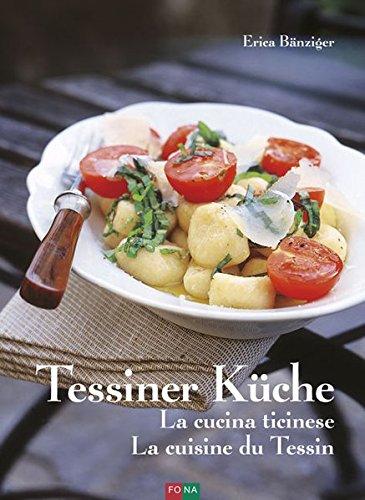 Tessiner Küche   La Cucina Ticinese   La Cuisine Du Tessin