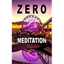 Zero Meditation: No need to meditate - life happens anyway!