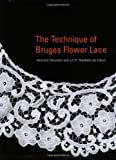 img - for The Technique of Bruges Flower Lace book / textbook / text book