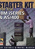 img - for Starter Kit for the IBM iSeries and AS/400 book / textbook / text book