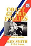 Coast Guard Follies, Ken Smith, 0975467689