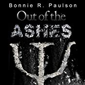 Out of the Ashes: Into the End, Book 3 | Bonnie R. Paulson