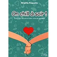 On chill ? soir! by Brigitte Paquette