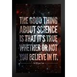 ProFrames The Good Thing About Science Neil deGrasse Tyson Quote Framed Poster 12x18