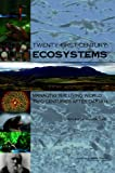 Twenty-First Century Ecosystems : Managing the Living World Two Centuries after Darwin, Committee for Biodiversity and Ecosystem Services: A Symposium and U.S. National Committee for DIVERSITAS, 0309209013