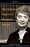 The Selected Papers of Margaret Sanger, Volume 3: The Politics of Planned Parenthood, 1939-1966