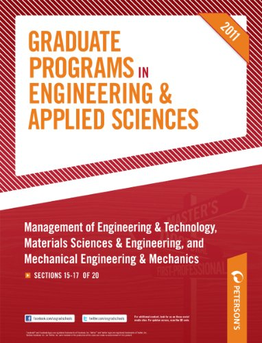 Peterson's Graduate Programs in Management of Engineering & Technology, Materials Sciences & Engineering, and Mechanical Engineering & Mechanics 2011: Sections 15-17 of 20
