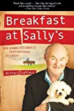 Breakfast at Sallys One Homeless Mans Inspirational Journey by LeMieux, Richard [Skyhorse Publishing,2009] (Paperback) Reprint Edition