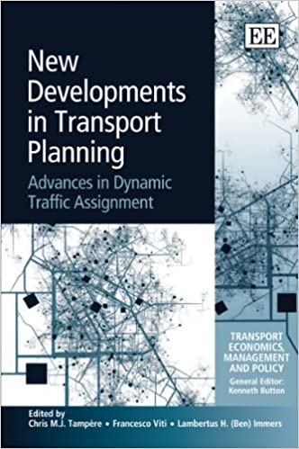 New Developments in Transport Planning: Advances in Dynamic Transport Assignment (Transport Economics, Management and Policy Series)