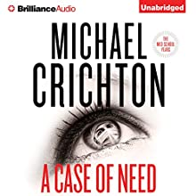 A Case of Need: A Novel Audiobook by Michael Crichton, Jeffery Hudson Narrated by Nick Podehl