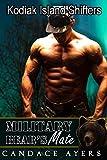 Kodiak Island Shifters: MILITARY BEAR'S MATE (Kodiak Island Shifters: TUCKER Book 3)