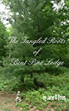 The Tangled Roots of Bent Pine Lodge