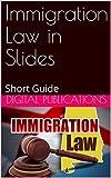 Immigration Law in Slides: Short Guide