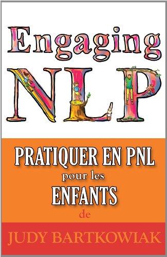 Pratiquer la PNL pour les ENFANTS  [Bartkowiak, Judy] (Tapa Blanda)