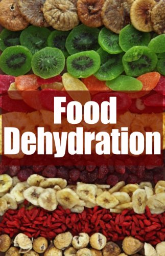 Food Dehydration - The Ultimate Recipe Guide by [Dreyher, Jessica, Books, Encore]