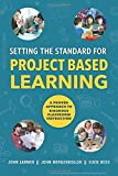 img - for Setting the Standard for Project Based Learning: A Proven Approach to Rigorous Classroom Instruction book / textbook / text book