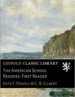 The American School Readers: First Reader