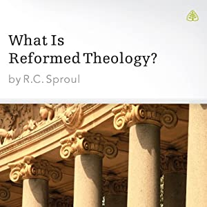 What Is Reformed Theology? Audiobook