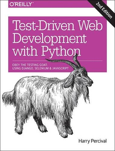 Book cover of Test-Driven Development with Python: Obey the Testing Goat: Using Django, Selenium, and JavaScript by Harry J. W. Percival