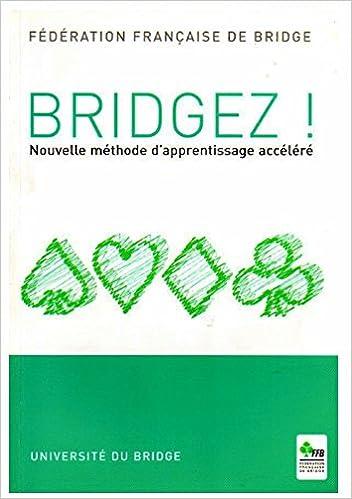 Bridgez! Nouvelle Methode dApprentissage Accelere