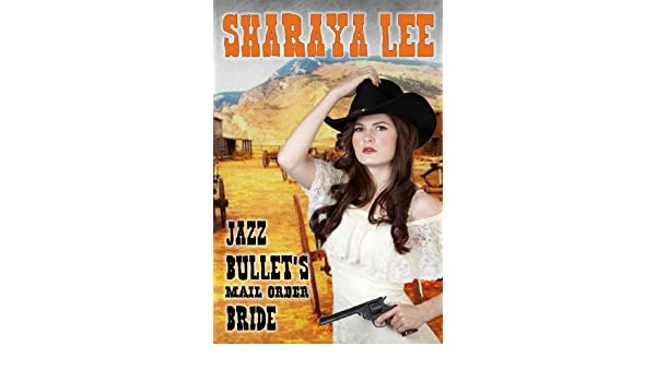 Jazz Bullets Mail Order Bride: A Western Romance Caper