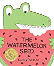 The Watermelon Seed, by Greg Pizzoli