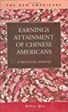 Earnings Attainment of Chinese Americans : A Multilevel Analysis, Qin, Bibin, 1593322593