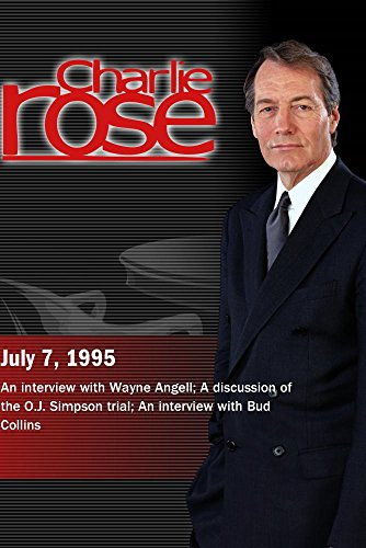 Charlie Rose with Wayne Angell; Gerald Lefcourt, Kristin Jeannette-Meyers & Jeff Toobin; Bud Collins (July 7, 1995) by Charlie Rose