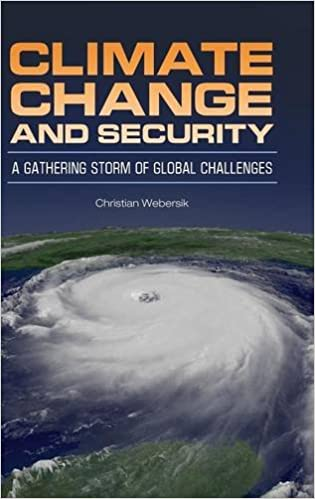 Climate Change and Security: A Gathering Storm of Global