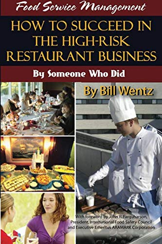 Food Service Management How to Succeed in the High-Risk Restaurant Business - by Someone Who Did