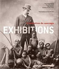 Exhibitions. L'invention du sauvage par Pascal Blanchard