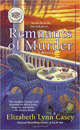 Remnants of Murder (Southern Sewing Circle Mysteries (Mass Market)) by Elizabeth Lynn Casey (19-Dec-2013) Mass Market