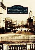 Washington, DC: A Historic Walking Tour (Images of America)