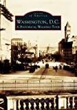 Washington, DC: A Historic Walking Tour (Images of America)
