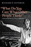 Book cover from What Do You Care What Other People Think?: Further Adventures of a Curious Character by Richard P. Feynman