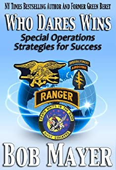 Who Dares Wins: Special Operations Strategies for Success by [Mayer, Bob]