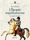 L'Epopée napoléonienne : Les Grandes Batailles