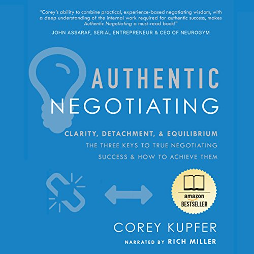 Authentic Negotiating: Clarity, Detachment, Equilibrium - the Three Keys to True Negotiating Success & How to Achieve Them by Start Something Creative Business Solutions