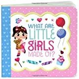 What Are Little Girls Made Of?: Children's Board Book (Little Bird Greetings)