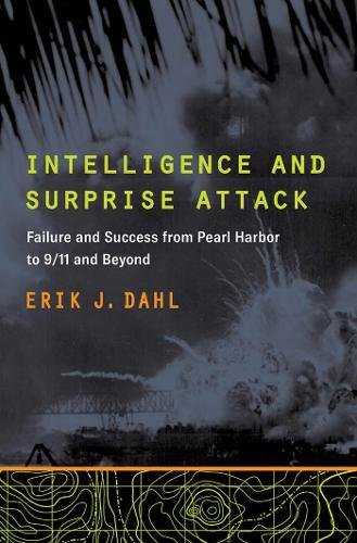 Intelligence and Surprise Attack: Failure and Success from Pearl Harbor to 9/11 and Beyond - medicalbooks.filipinodoctors.org