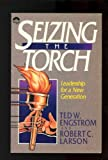 Seizing the Torch, Ted W. Engstrom and Robert C. Larson, 0830711953