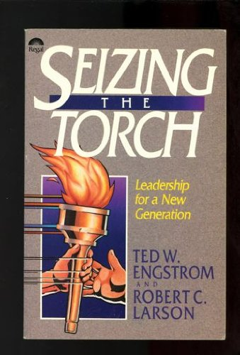 Seizing the Torch Leadership for a New Generation