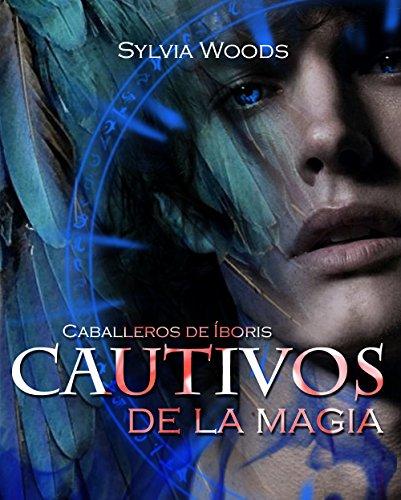 Caballeros de Íboris: Cautivos de la magia: Una serie de fantasía y erótica gay (Spanish Edition)