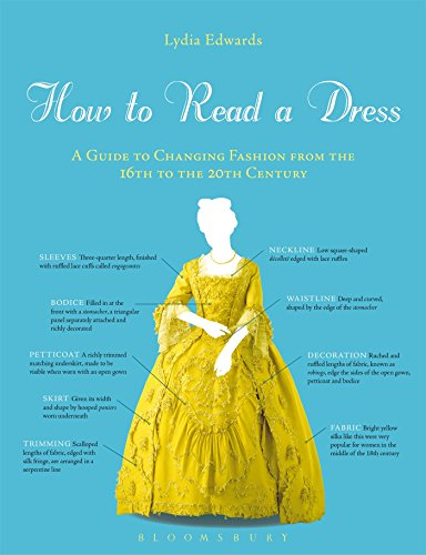 How to Read a Dress: A Guide to Changing Fashion from the 16th to the 20th Century -