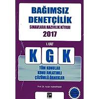 Bağımsız Denetçilik Kgk: Sınavlara Hazırlık Kitabı 2017- 1. Cilt