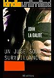 Un juge sous surveillance (French Edition)