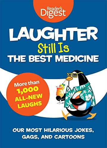 Laughter Still Is the Best Medicine: Our Most Hilarious Jokes, Gags, and Cartoons]()