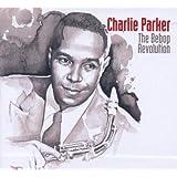 CHARLIE PARKER: The Bebop Revolution - The Complete Studio Master Takes 1944-1954