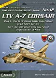 LTV A-07 Corsair II Airdoc Post WW II Combat Aircraft Series No. 12 Part 1 the SLUF ( Short Little Ugly Fellow ) in US Navy Service