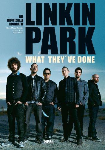 Linkin Park - What they've done: Die inoffizielle Biografie (German